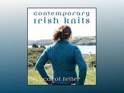Contemporary Irish Knits av Carol Feller
