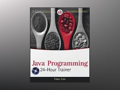Java Programming 24-Hour Trainer av Yakov Fain