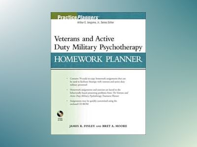 Veterans and Active Duty Military Psychotherapy Homework Planner av James R. Finley
