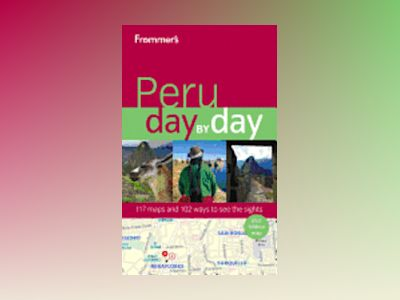 Frommer's Peru Day by Day, 1st Edition av Neil Edward Schlecht