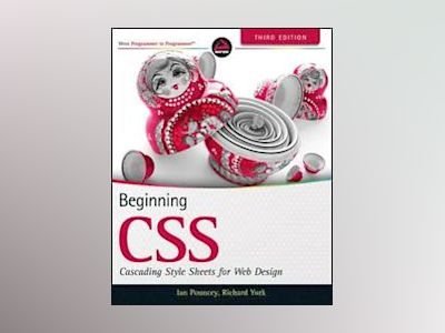 Beginning CSS: Cascading Style Sheets for Web Design, 3rd Edition av Ian Pouncey