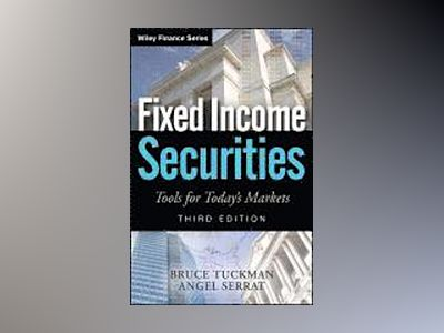 Fixed Income Securities: Tools for Today's Markets, 3rd Edition av Bruce Tuckman