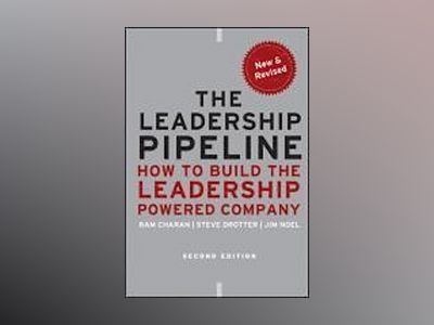 The Leadership Pipeline: How to Build the Leadership Powered Company, 2nd E av Ram Charan