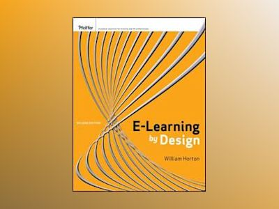 e-Learning by Design, 2nd Edition av William Horton