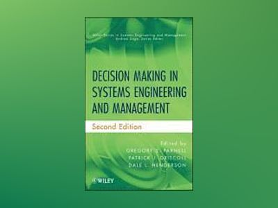 Decision Making in Systems Engineering and Management, 2nd Edition av Gregory S. Parnell