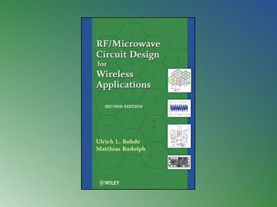 RF/Microwave Circuit Design for Wireless Applications av Ulrich L. Rohde