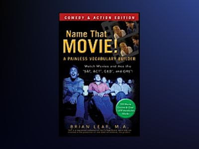 Name That Movie! A Painless Vocabulary Builder: Comedy & Action Edition av Brian Leaf