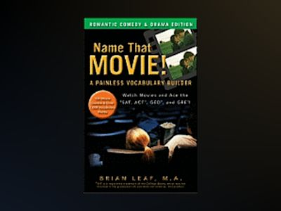 Name That Movie! A Painless Vocabulary Builder: Romantic Comedy and Drama E av Brian Leaf