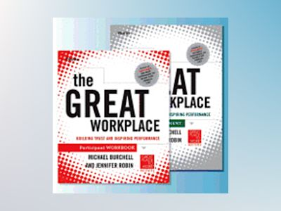 The Great Workplace Participant Workbook and Assessment Set av Michael Burchell