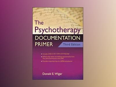 The Psychotherapy Documentation Primer, 3rd Edition av Donald E. Wiger