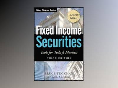 Fixed Income Securities: Tools for Today's Markets, 3rd, University Edition av Bruce Tuckman