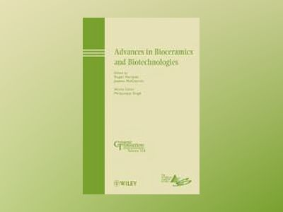Advances in Bioceramics and Biotechnologies: Ceramic Transactions, Volume 2 av Roger Narayan