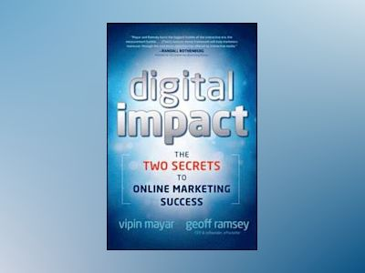 Digital Impact: The Two Secrets to Online Marketing Success av Vipin Mayar