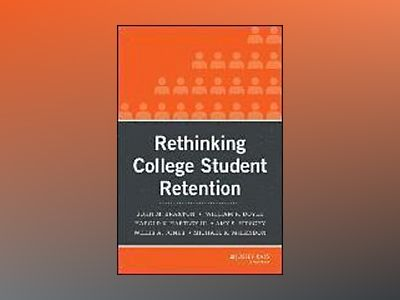 Rethinking College Student Retention av John M. Braxton