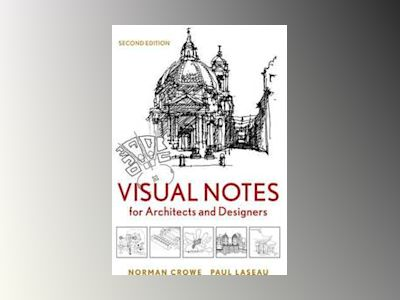 Visual Notes for Architects and Designers, 2nd Edition av Norman Crowe