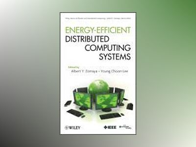 Energy Efficient Distributed Computing Systems av Albert Y. Zomaya