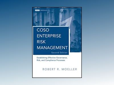 COSO Enterprise Risk Management: Establishing Effective Governance, Risk, a av Robert R. Moeller