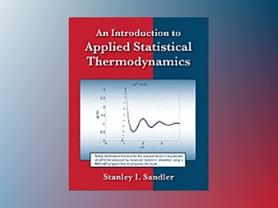 An Introduction to Applied Statistical Thermodynamics av Stanley I. Sandler