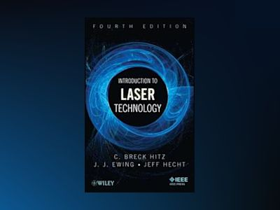 Introduction to Laser Technology, 4th Edition av C. Breck Hitz