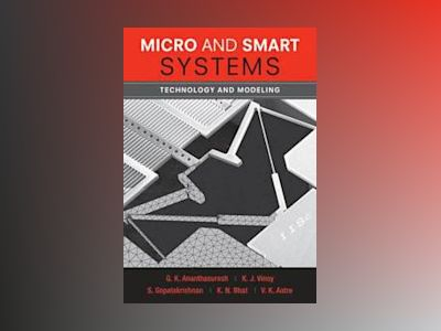 Micro and Smart Systems av Gondi Ananthasuresh