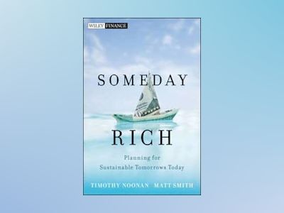 Someday Rich: Planning for Sustainable Tomorrows Today av Timothy Noonan