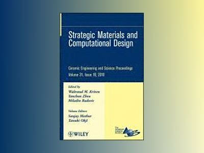 Ceramic Engineering and Science Proceedings: Strategic Materials and Comput av Waltraud M. Kriven