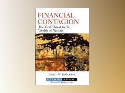 Financial Contagion: The Viral Threat to the Wealth of Nations av Robert W. Kolb