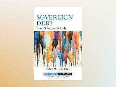 Sovereign Debt: From Safety to Default av Robert W. Kolb