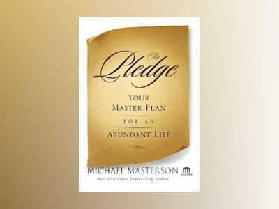 The Pledge: Your Master Plan for an Abundant Life av Michael Masterson