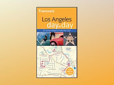 Frommer's Los Angeles Day by Day, 2nd Edition av Garth Mueller