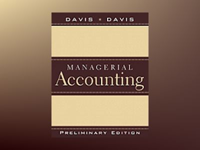 Managerial Accounting, Preliminary Edition av Charles E. Davis