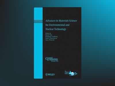 Advances in Materials Science for Environmental and Nuclear Technology: Cer av Kevin Fox