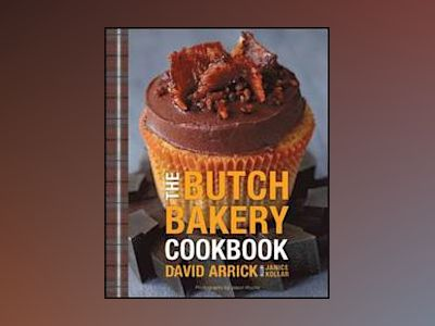 The Butch Bakery Cookbook av David Arrick