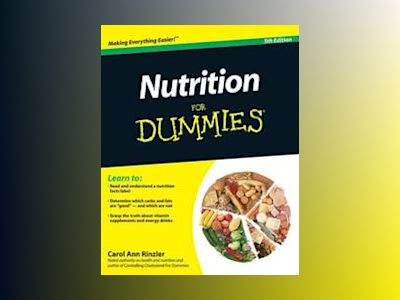 Nutrition For Dummies, 5th Edition av Carol Ann Rinzler