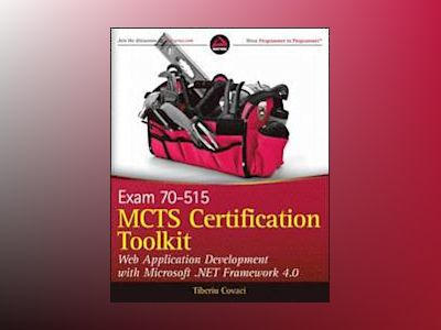 MCTS Certification Toolkit (Exam 70-515): Web Application Development with av Tiberiu Covaci