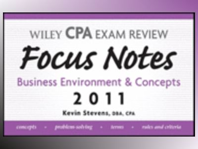 Wiley CPA Examination Review Focus Notes: Business Environment and Concepts av Kevin Stevens