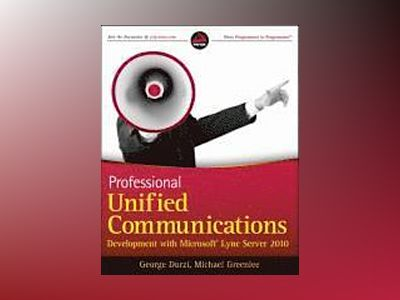 Professional Unified Communications Development with Microsoft Lync Server av George Durzi