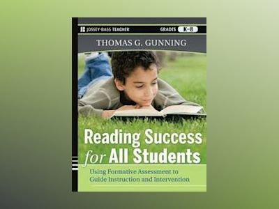 Reading Success for All Students: Using Formative Assessment to Guide Instr av Thomas G. Gunning