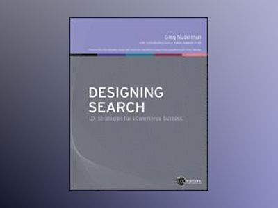 Designing eCommerce Search: Design Secrets and Successful Strategies for In av Greg Nudelman