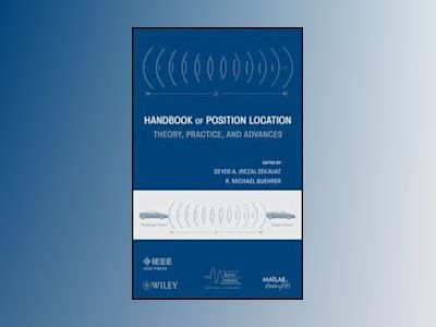 Handbook of Position Location: Theory, Practice and Advances av Reza Zekavat