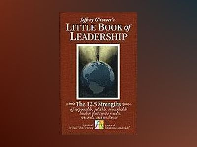 The Little Book of Leadership: The 12.5 Strengths of Responsible, Reliable, av Jeffrey Gitomer