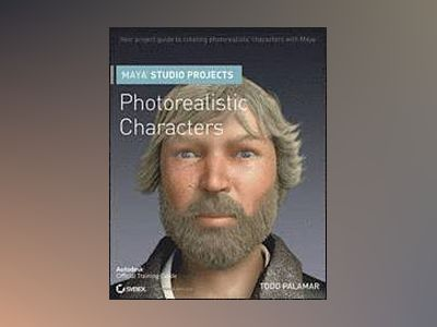 Maya Studio Projects : Photorealistic Characters av Todd Palamar