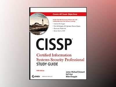 CISSP: Certified Information Systems Security Professional Study Guide, 5th av James M. Stewart