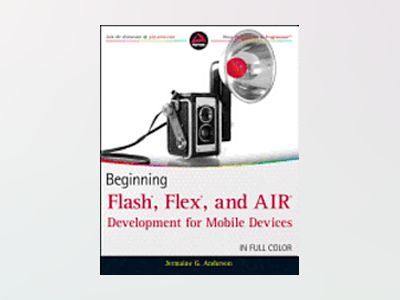 Beginning Flash Development for Mobile Devices av J. G. Anderson
