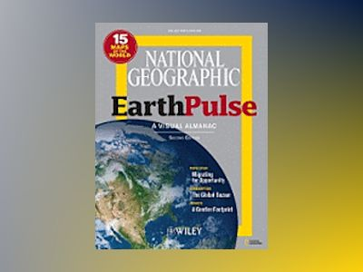 National Geographic EarthPulse, 2nd Edition av National Geographic Society