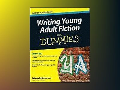 Writing Young Adult Fiction For Dummies av Deborah Halverson
