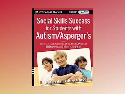 Social Skills Success for Students with Autism / Asperger's: Helping Adoles av Fred Frankel