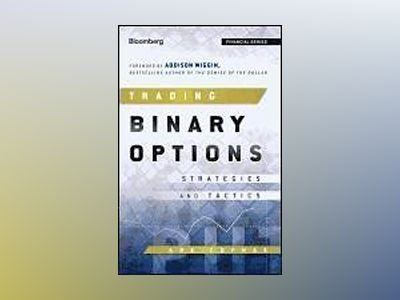 Binary Options: Strategies and Tactics av Abe Cofnas