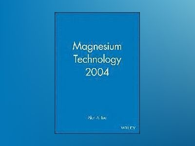 Magnesium Technology 2004 av Alan A. Luo