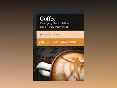 Coffee: Emerging Health Effects and Disease Prevention av Yi-Fang Chu